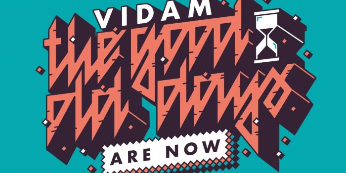 Vidam: The Good Old Times Are Now